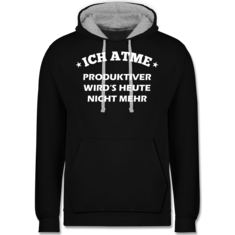 Ich atme Produktiver wird es heute nicht mehr | Shirts